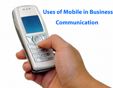 Uses of Mobile in Business Communication